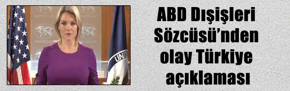 ABD Dışişleri Sözcüsü'nden olay Türkiye açıklaması