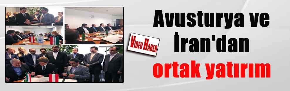 Avusturya ve İran'dan ortak yatırım