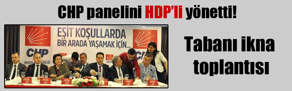 CHPpanelini HDP'li yönetti!