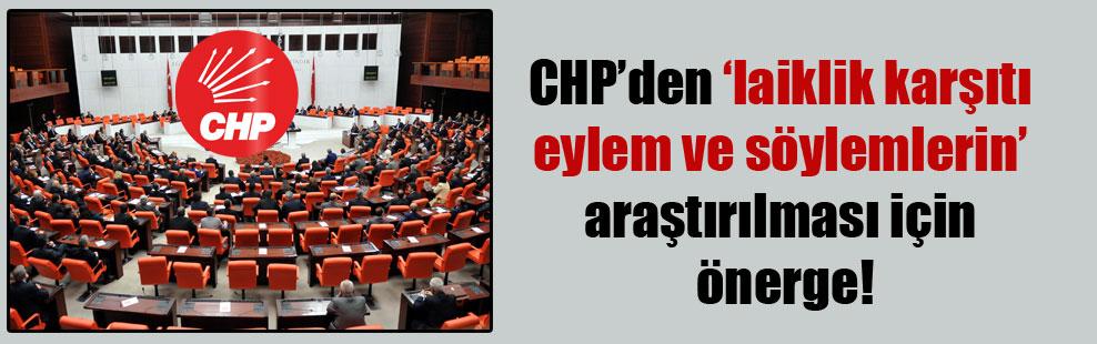 CHP'den 'laiklik karşıtı eylem ve söylemlerin' araştırılması için önerge!