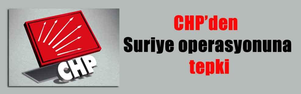 CHP'den Suriye operasyonuna tepki