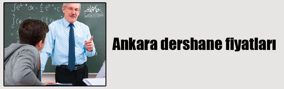 Ankara dershane fiyatları