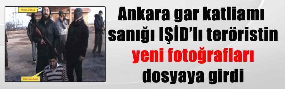 Ankara gar katliamı sanığı IŞİD'lı teröristin yeni fotoğrafları dosyaya girdi