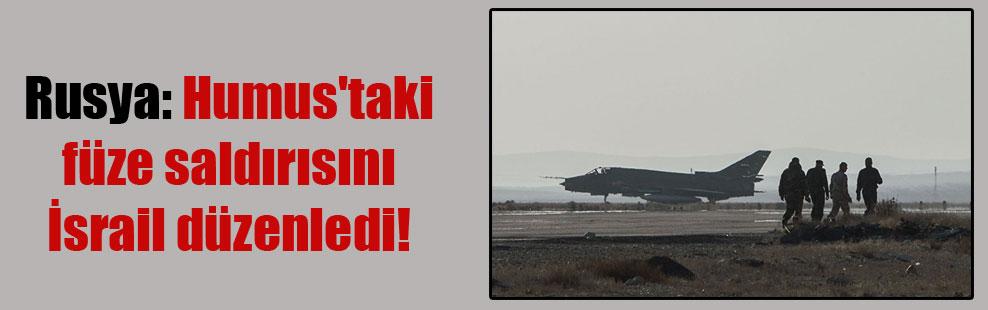 Rusya: Humus'taki füze saldırısını İsrail düzenledi!