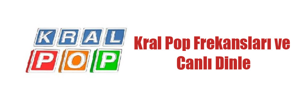 Kral Pop Frekansları ve Canlı Dinle