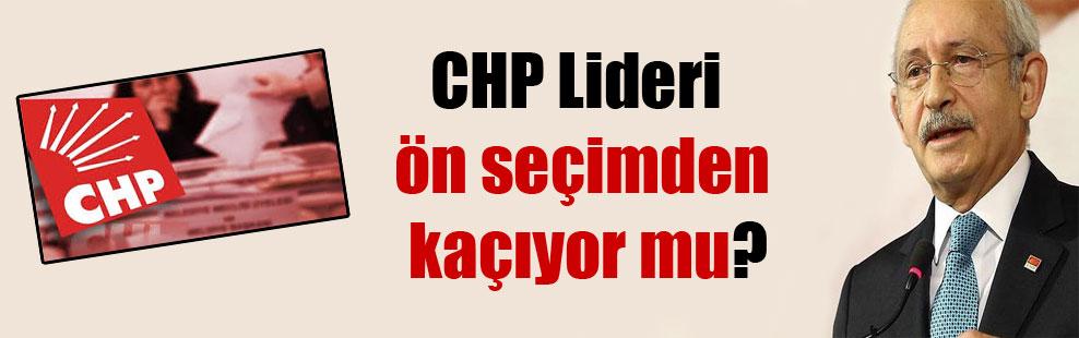 CHP Lideri ön seçimden kaçıyor mu?