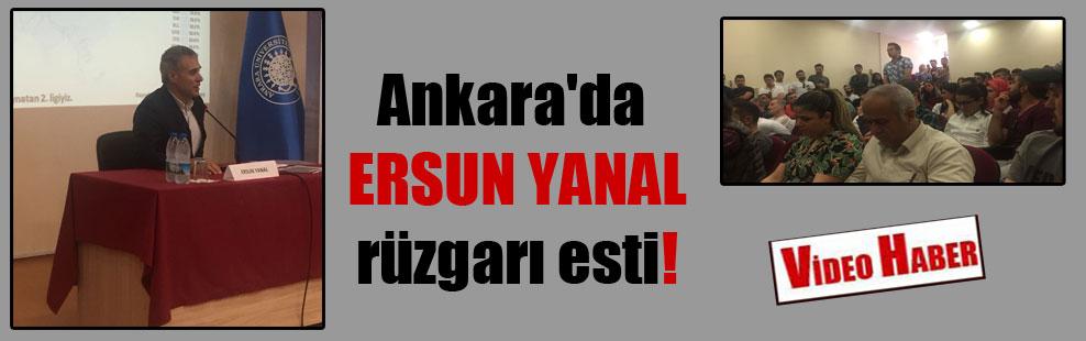 Ankara'da ERSUN YANAL  rüzgarı esti!