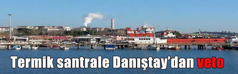 Termik santrale Danıştay'dan veto