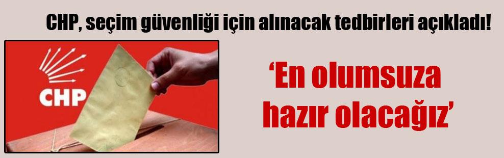 CHP, seçim güvenliği için alınacak tedbirleri açıkladı!