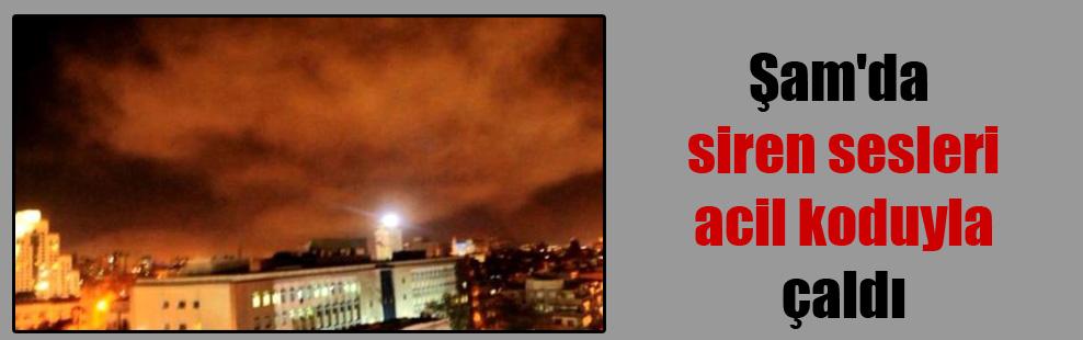Şam'da siren sesleri acil koduyla çaldı!
