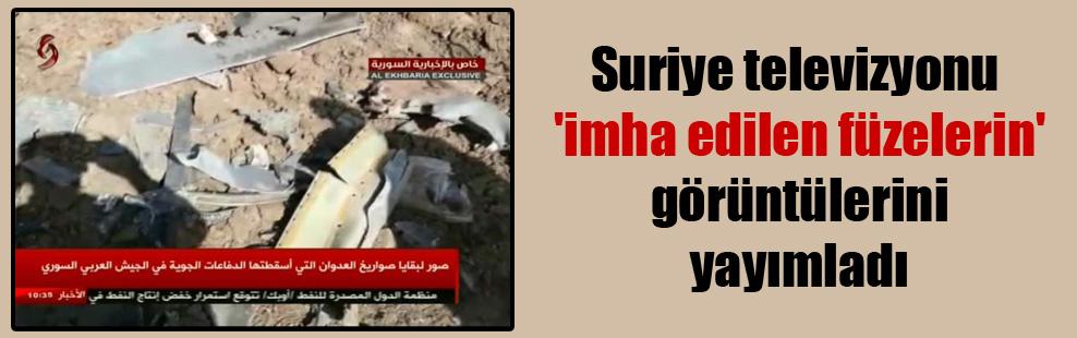 Suriye televizyonu 'imha edilen füzelerin' görüntülerini yayımladı