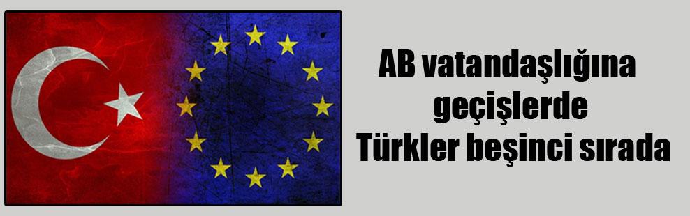 AB vatandaşlığına geçişlerde Türkler beşinci sırada