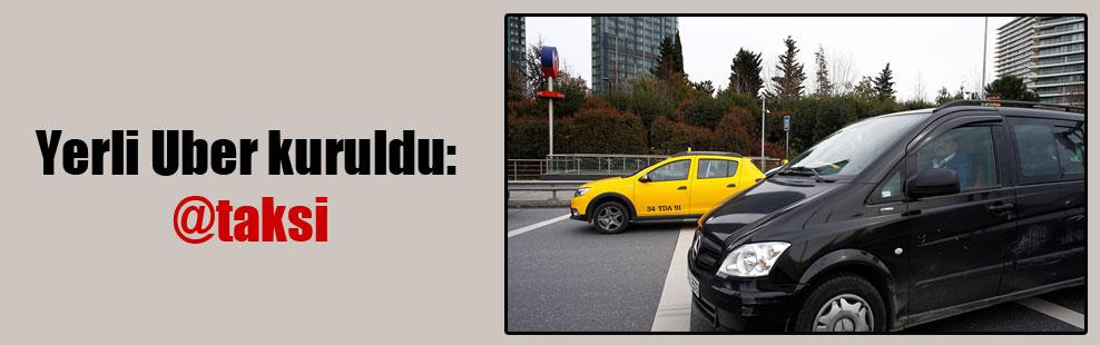 Yerli Uber kuruldu: @taksi