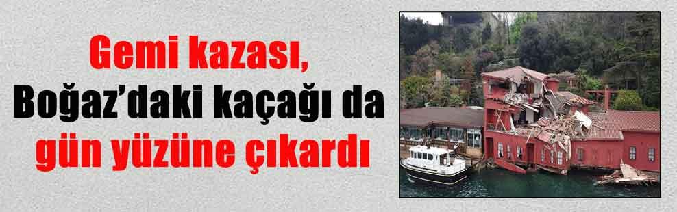 Gemi kazası, Boğaz'daki kaçağı da gün yüzüne çıkardı
