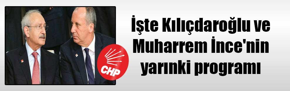 İşte Kılıçdaroğlu ve Muharrem İnce'nin yarınki programı