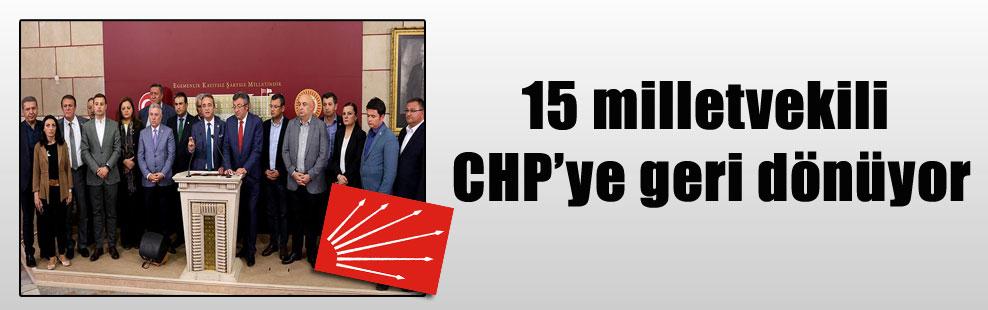 15 milletvekili CHP'ye geri dönüyor