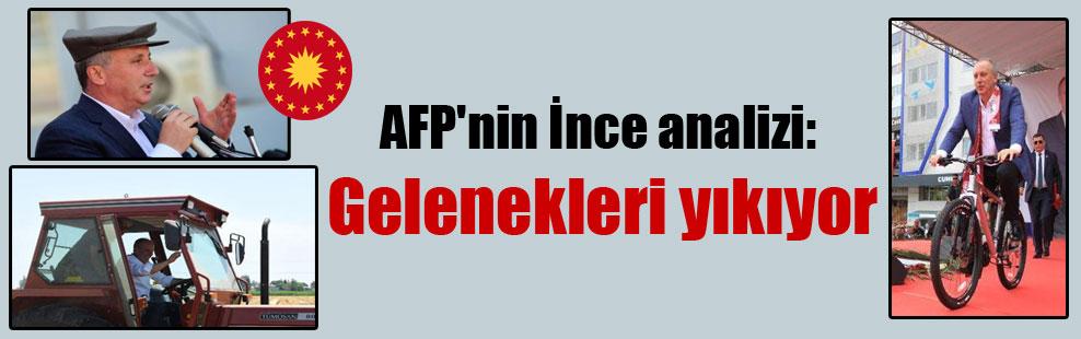 AFP'nin İnce analizi: Gelenekleri yıkıyor
