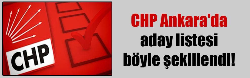 CHP Ankara'da aday listesi böyle şekillendi!