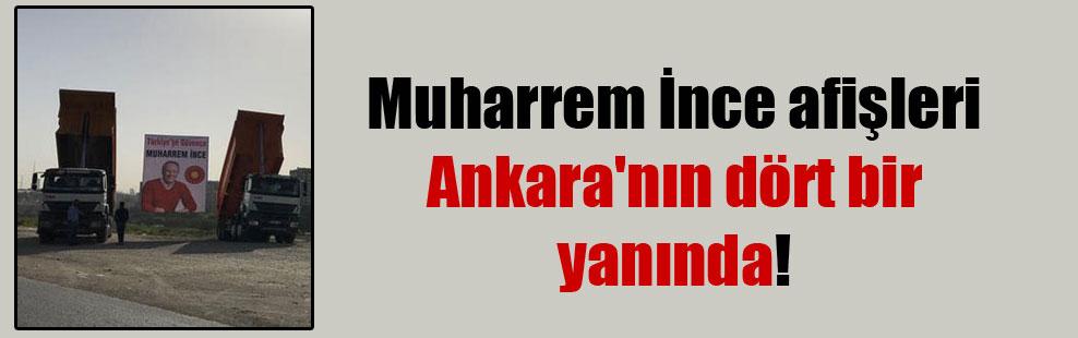Muharrem İnce afişleri Ankara'nın dört bir yanında!
