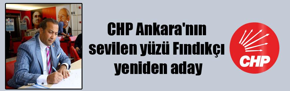 CHP Ankara'nın sevilen yüzü Fındıkçı yeniden aday