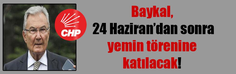 Baykal, 24 Haziran'dan sonra yemin törenine katılacak!