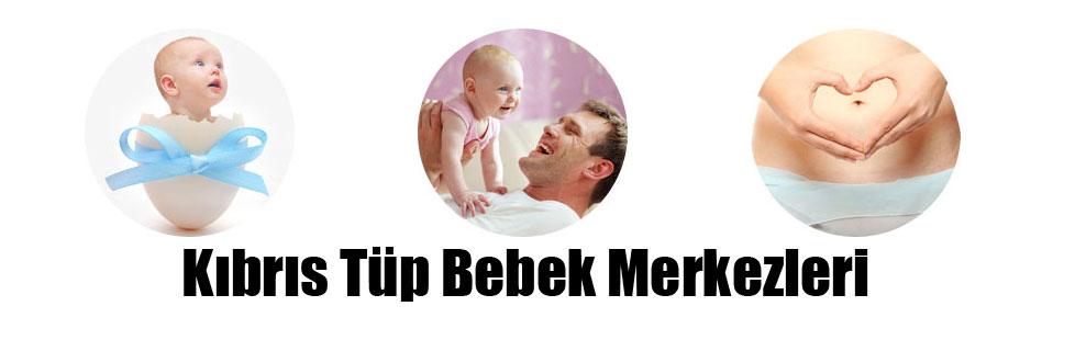 Kıbrıs Tüp Bebek Merkezleri