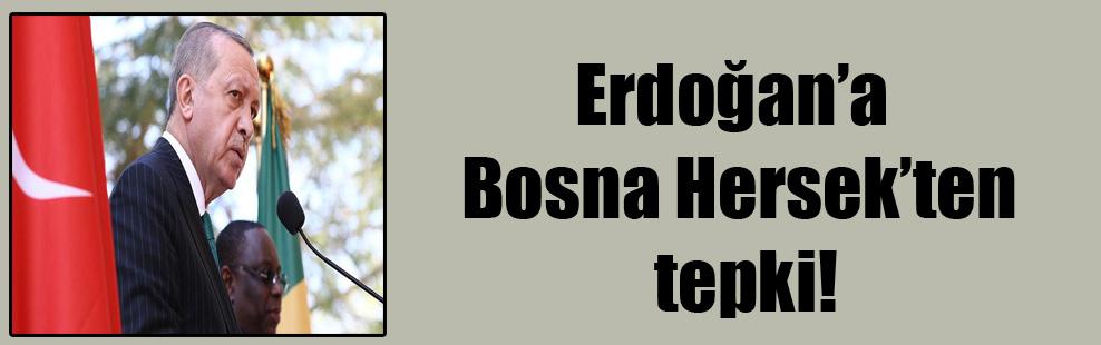 Erdoğan'a Bosna Hersek'ten tepki!