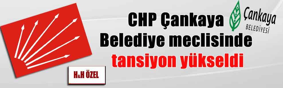 CHP Çankaya Belediye meclisinde tansiyon yükseldi