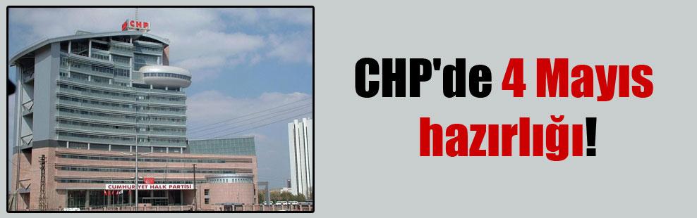CHP'de 4 Mayıs hazırlığı!