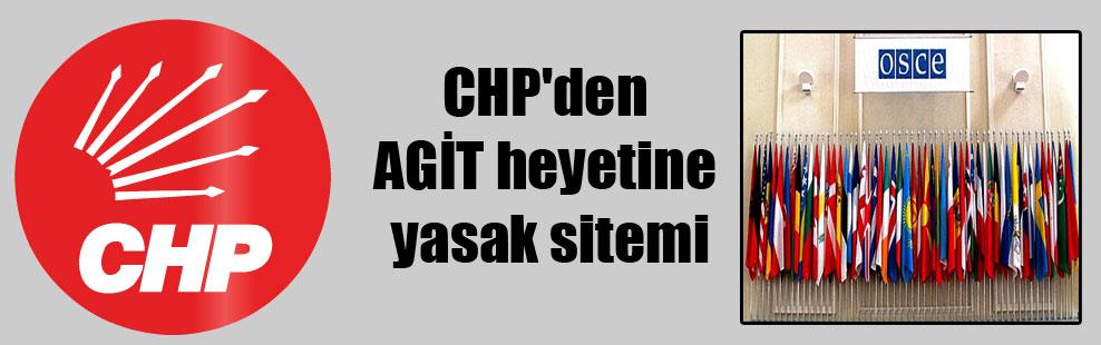 CHP'den AGİT heyetine yasak sitemi