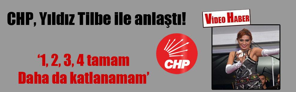 CHP, Yıldız Tilbe ile anlaştı!