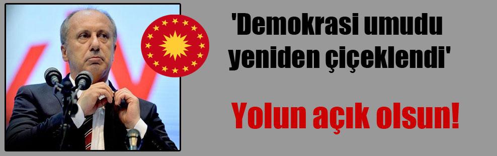 'Demokrasi umudu yeniden çiçeklendi'