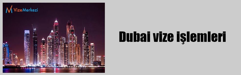Dubai vize işlemleri