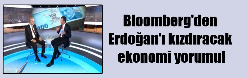 Bloomberg'den Erdoğan'ı kızdıracak ekonomi yorumu!