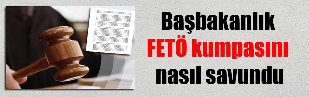 Başbakanlık FETÖ kumpasını nasıl savundu