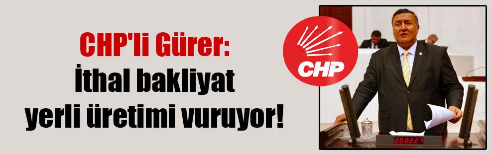 CHP'li Gürer: İthal bakliyat yerli üretimi vuruyor!