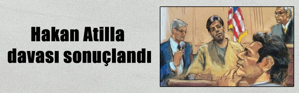 Hakan Atilla davası sonuçlandı