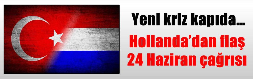 Yeni kriz kapıda… Hollanda'dan flaş 24 Haziran çağrısı