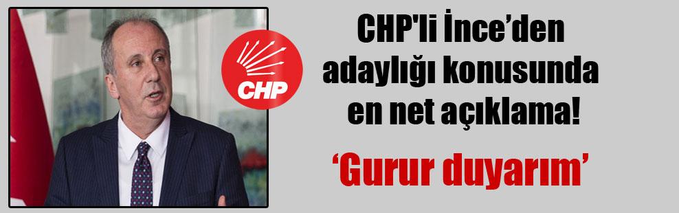 CHP'li İnce'den adaylığı konusunda en net açıklama!