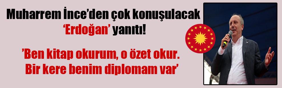 Muharrem İnce'den çok konuşulacak 'Erdoğan' yanıtı!