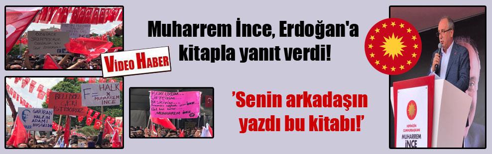Muharrem İnce, Erdoğan'a kitapla yanıt verdi!