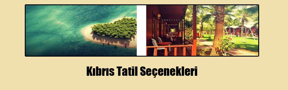 Kıbrıs Tatil Seçenekleri
