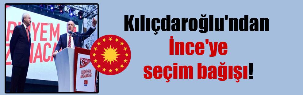 Kılıçdaroğlu'ndan İnce'ye seçim bağışı!