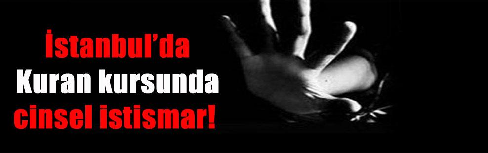 İstanbul'da Kuran kursunda cinsel istismar!