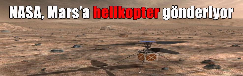 NASA, Mars'a helikopter gönderiyor