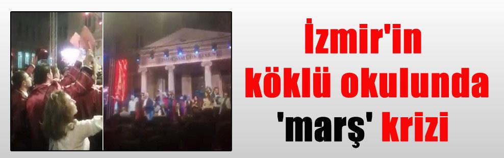 İzmir'in köklü okulunda 'marş' krizi