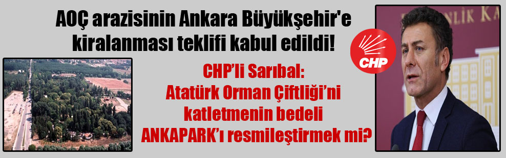 AOÇ arazisinin Ankara Büyükşehir'e kiralanması teklifi kabul edildi!