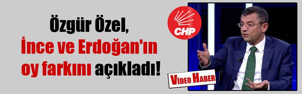 Özgür Özel, İnce ve Erdoğan'ın oy farkını açıkladı!