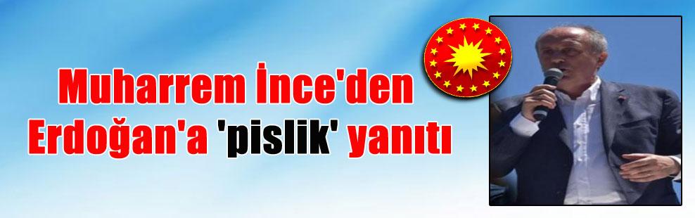 Muharrem İnce'den Erdoğan'a 'pislik' yanıtı