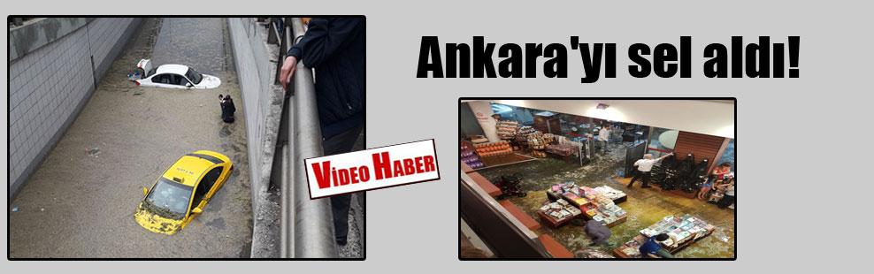 Ankara'yı sel aldı!